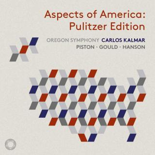 Aspects of America: The Pulitzer Edition - Music by Piston; Gould & Hanson - Oregon Symphony / Kalmar, Carlos