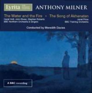 Milner, Anthony: The Song of Akhenaten & The Water and the Fire - Davies, Meredith