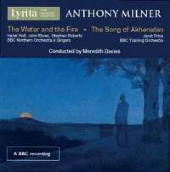 Milner, Anthony: The Song of Akhenaten & The Water and the Fire <span>-</span> Davies, Meredith