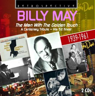 Billy May - The Man With The Golden Touch - A Centenary Tribute - His 52 finest - May, Billy