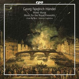 Handel: Water Music & Music For The Royal Fireworks - L`Arte dell`Arco/Federico Guglielmo (Direction)