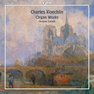 Koechlin: Organ Works - Christian Schmitt (orgel)