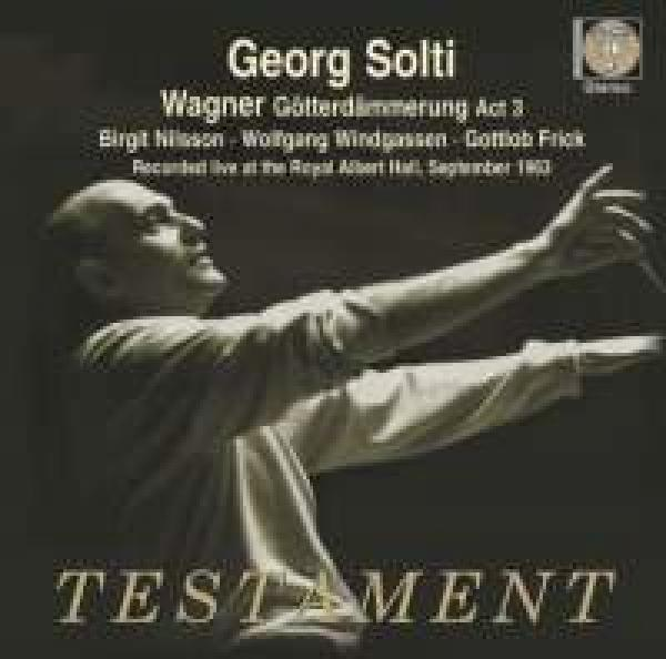 Wagner, Richard: Götterdämmerung: Act 3 - Recorded live at the Royal Albert Hall, 6 September 1963 <span>-</span> Solti, Georg