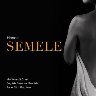 Semele - Monteverdi Choir / English Baroque Soloists / Eliot Gardiner, John