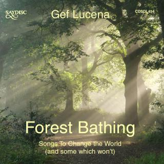 Forest Bathing - Songs to Change the World (and some which won`t) - Lucena, Gef (voice / bouzouki / loe whistle / banjo / mandolin)