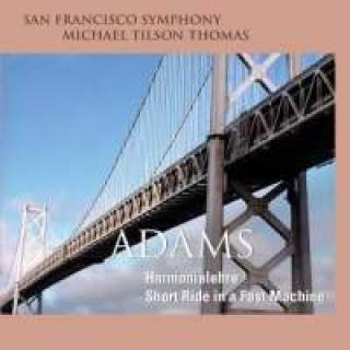Adams, John: Harmonielehre / Short Ride In A Fast Machine - Thomas, Michael Tilson