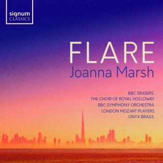 Joanna Marsh: Flare - Horton, Tim (piano) / London Mozart Players / Royal Holloway Choir / BBC Singers / BBC Symphony Orchestra / Onyx Brass / Gough, Rupert / Park, Owain / Gardner, Edward