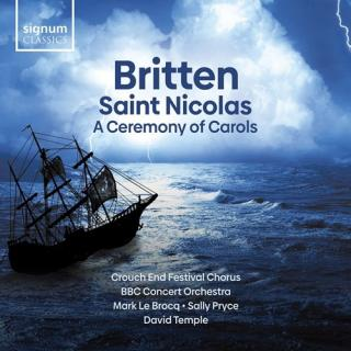 Britten: A Ceremony of Carols; Saint Nicolas - Crouch End Festival Chorus / BBC Concert Orchestra / Temple, David