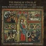 The Praise Of King Olaf/Holst's Complete <span>-</span> Marinemusikken/Grex Vocalis
