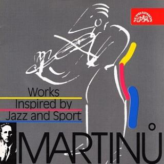 Martinů: Works Inspired by Jazz and Sport - Various Artists