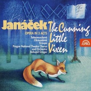 Janáček: The Cunning Little Vixen. Opera in 3 Acts - Prague National Theatre Chorus & Orchestra / Gregor, Bohumil