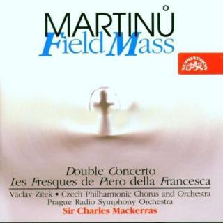 Martinu: Field Mass, Double Concerto, Les Fresques de Piero della Francesca - Prague Radio Symphony Orchestra / Mackerras, Sir Charles