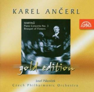 Ančerl Gold Edition 12. Martinů: Piano Concerto No. 3, Bouquet of Flowers - Czech Philharmonic Orchestra / Ančerl, Karel