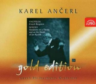 Ančerl Gold Edition 21. Vycpálek: Czech Requiem - Mácha: Variations for Orchestra on the Theme and Death of Jan Rychlík - Czech Philharmonic Orchestra / Ančerl, Karel