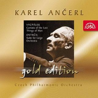Ančerl Gold Edition 35. Vycpálek: Cantanta of the Last Things of Man - Ostrčil: Suite C Minor - Czech Philharmonic Orchestra / Ančerl, Karel