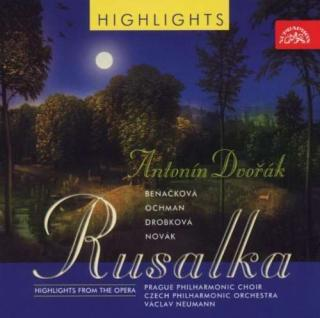 Dvořák: Rusalka. Highlights from the Opera - Czech Philharmonic Orchestra / Neumann, Václav