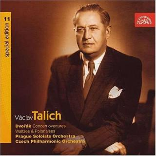 Talich Special Edition 11. Dvořák: Concerto Overtures, Waltzes & Polonaises - Czech Philharmonic Orchestra / Talich, Václav