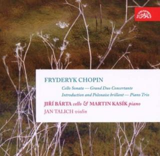 Chopin: Complete Works for Cello incl. Piano Trio - Bárta, Jiří (cello) / Kasík, Martin (piano) / Talich, Jan (violin)