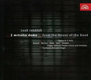 Janáček: From the House of the Dead - Prague National Theatre Chorus & Orchestra / Gregor, Bohumil