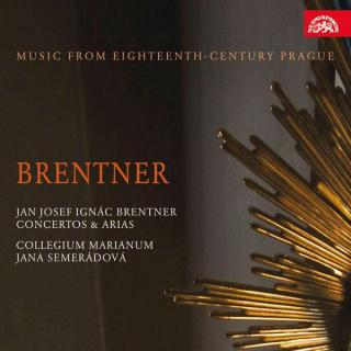 Brentner: Concertos & Arias. Music from Eighteenth-Century Prague