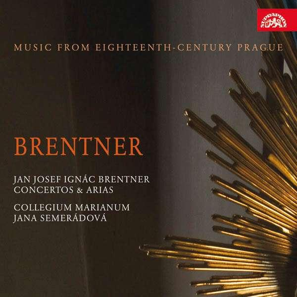 Brentner: Concertos & Arias. Music from Eighteenth-Century Prague <span>-</span> Collegium Marianum / Semerádová, Jana