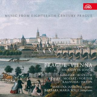 Prague-Vienna - Journey in Songs, Music from Eighteenth-Century Prague - Janková, Martina (soprano) / Willi, Barbara Maria (fortepiano)