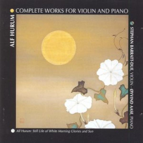 Hurum:Compl.Works Violin/Piano <span>-</span> Barratt-Due,Stephan/Aase, Øyvind