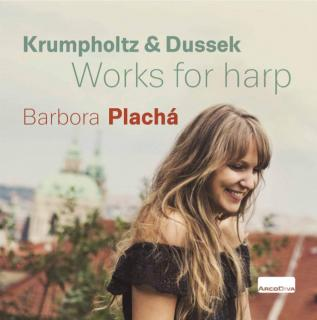 Krumpholtz, Jan Krtitel & Dussek, Jan Ladislav: Works for Harp - Placha, Barbora (harp)