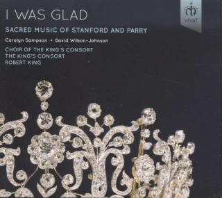 I Was Glad: Kirkemusikk Av Stanford & Parry - King, Robert / The King´s Consort